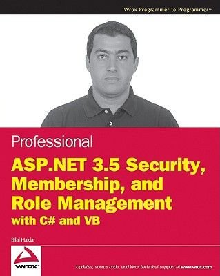 Professional ASP.NET 3.5 Security, Membership, and Role Management with C# and VB (Paperback): Stefan Schackow, Bilal Haidar