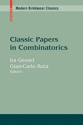 Classic Papers in Combinatorics (Paperback, Reprint of the 1987 ed.): Ira Gessel, Gian-Carlo Rota