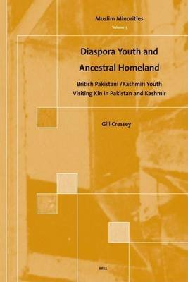 Diaspora Youth and Ancestral Homeland: British Pakistani / Kashmiri Youth Visiting Kin in Pakistan and Kashmir (Electronic book...