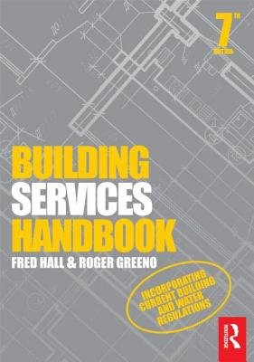 Building Services Handbook (Paperback, 7th Revised edition): Fred Hall, Roger Greeno