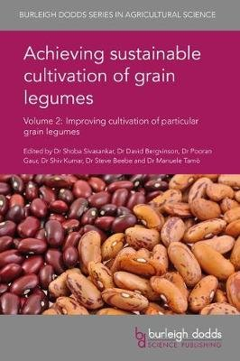 Achieving Sustainable Cultivation of Grain Legumes Volume 2 - Improving Cultivation of Particular Grain Legumes (Hardcover):...