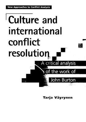 Culture and International Conflict Resolution - A Critical Analysis of the Work of John Burton (Paperback): Tarja Vayrynen