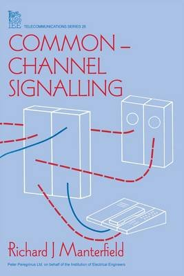 Common-Channel Signalling (Hardcover): Richard J. Manterfield