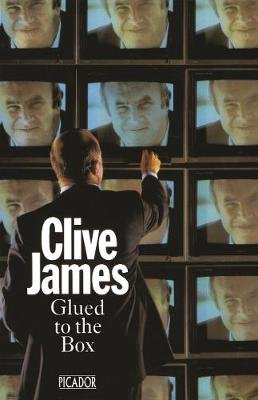 Glued To The Box (Electronic book text): Clive James