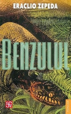 Benzulul: (Cuentos) (English, Spanish, Paperback, abridged edition): Eraclio Zepeda