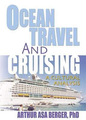 Ocean Travel and Cruising - A Cultural Analysis (Electronic book text): Kaye Sung Chon, Arthur Asa Berger