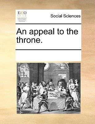 An Appeal to the Throne. (Paperback): Multiple Contributors