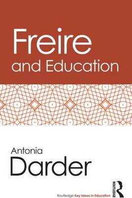 Freire and Education (Paperback): Antonia Darder