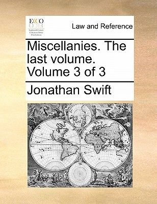 Miscellanies. the Last Volume. Volume 3 of 3 (Paperback): Jonathan Swift