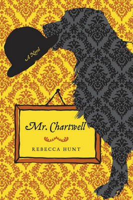 Mr. Chartwell (Hardcover): Rebecca Hunt