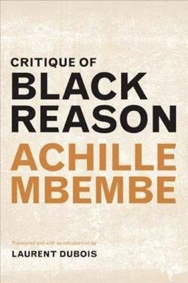 Critique Of Black Reason (Paperback): Achille Mbembe