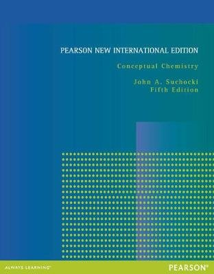 Conceptual Chemistry: Pearson New International Edition (Paperback, 5th edition): John Suchocki