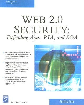 Web 2.0 Security - Defending Ajax, Ria, and Soa (Paperback): Shreeraj Shah