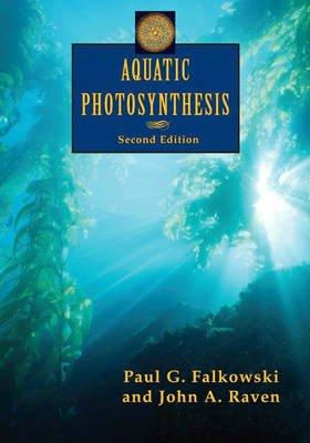 Aquatic Photosynthesis (Hardcover, 2nd edition): Paul G. Falkowski, John A. Raven
