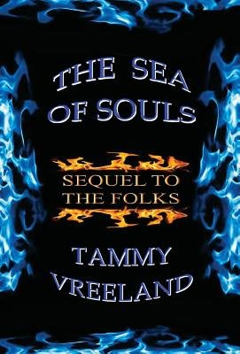 The Sea of Souls - Sequel to the Folks (Hardcover): Tammy Vreeland