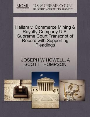 Hallam V. Commerce Mining & Royalty Company U.S. Supreme Court Transcript of Record with Supporting Pleadings (Paperback):...