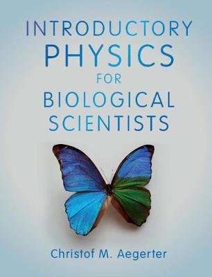 Introductory Physics for Biological Scientists (Paperback): Christof M. Aegerter