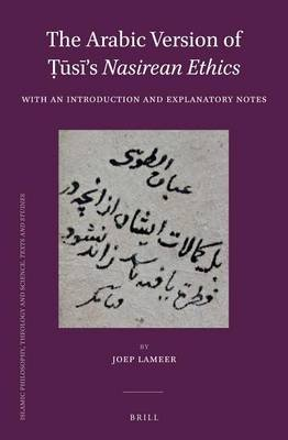 The Arabic Version of S 's Nasirean Ethics - With an Introduction and Explanatory Notes (Electronic book text): Joep Lameer