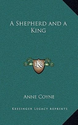 A Shepherd and a King (Hardcover): Anne Coyne