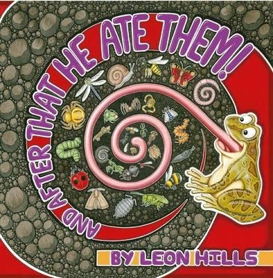 And After That He Ate Them (Hardcover): Leon Hills