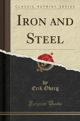 Iron and Steel (Classic Reprint) (Paperback): Erik Oberg