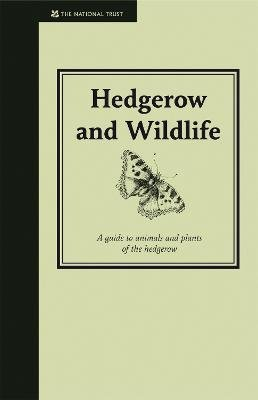 Hedgerow & Wildlife - Guide to Animals and Plants of the Hedgerow (Hardcover): Jane Eastoe