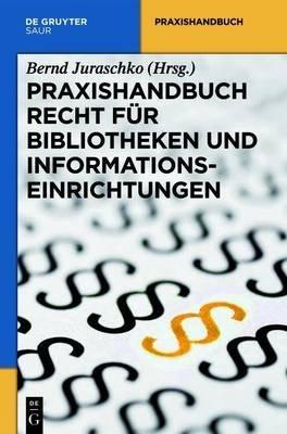 Praxishandbuch Recht Fur Bibliotheken Und Informationseinrichtungen (English, German, Electronic book text): Bernd Juraschko