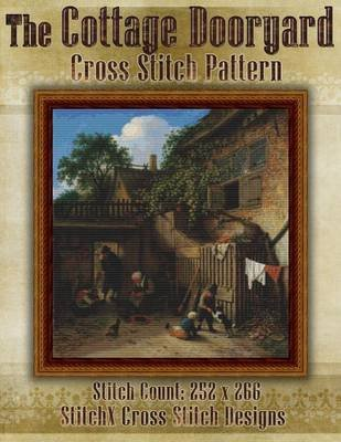 The Cottage Dooryard Cross Stitch Pattern (Paperback): Tracy Warrington