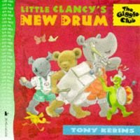 Little Clancy's New Drum (Paperback, New edition): Tony Kerins