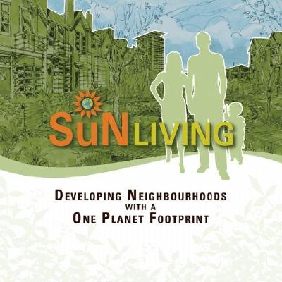 SuN Living - Developing Neighborhoods with a One Planet Footprint (Paperback): Will Mayhew, Elise Campbell