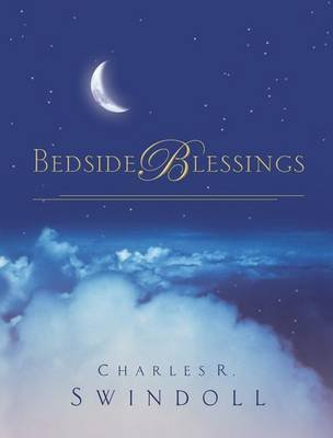 Bedside Blessings - 365 Days of Inspirational Thoughts (Electronic book text): Charles R. Swindoll