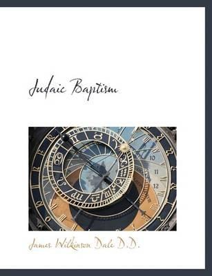 Judaic Baptism (Hardcover): James Wilkinson Dale