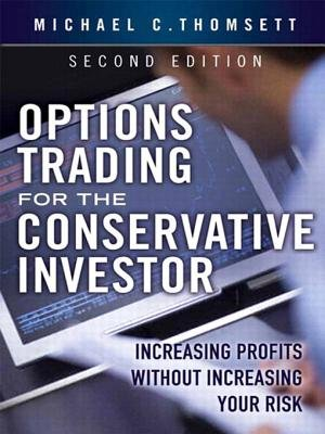 Options Trading for the Conservative Investor - Increasing Profits Without Increasing Your Risk (Electronic book text): Michael...