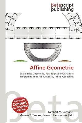 Affine Geometrie (English, German, Paperback): Lambert M. Surhone, Mariam T. Tennoe, Susan F. Henssonow