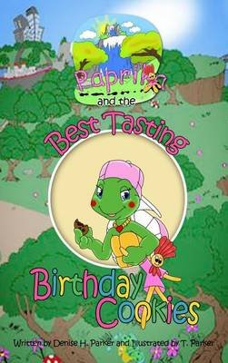 Paprika and the Best Tasting Birthday Cookies (Hardcover): Denise H Parker
