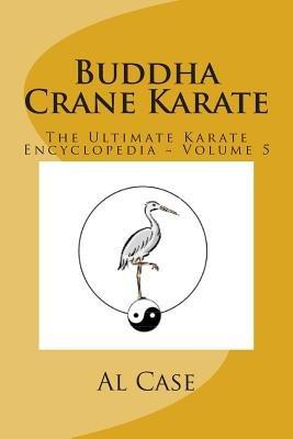 Buddha Crane Karate - Introduction to Matrixing (Paperback): Al Case