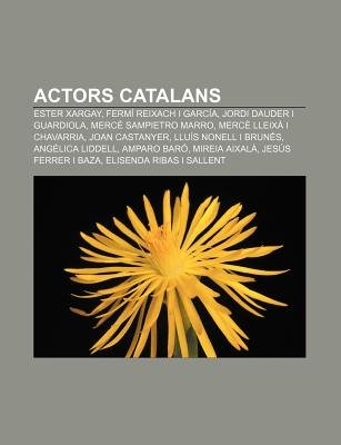 Actors Catalans - Ester Xargay, Fermi Reixach I Garcia, Jordi Dauder I Guardiola, Merce Sampietro Marro, Merce Lleixa I...