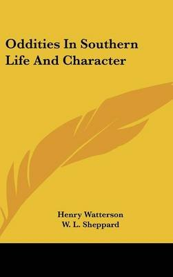 Oddities in Southern Life and Character (Hardcover): Henry Watterson