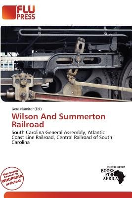 Wilson and Summerton Railroad (Paperback): Gerd Numitor