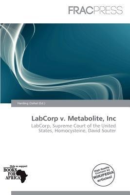 Labcorp V. Metabolite, Inc (Paperback): Harding Ozihel