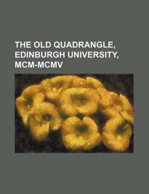 The Old Quadrangle, Edinburgh University, MCM-MCMV (Paperback): William Lowson, Books Group