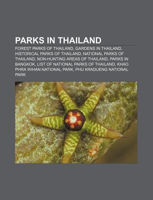 Parks in Thailand - Forest Parks of Thailand, Gardens in Thailand, Historical Parks of Thailand, National Parks of Thailand...