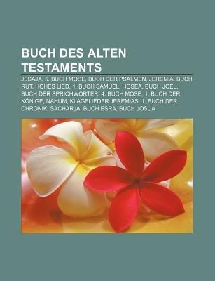 Buch Des Alten Testaments - Jesaja, 5. Buch Mose, Buch Der Psalmen, Jeremia, Buch Rut, Hohes Lied, 1. Buch Samuel, Hosea, Buch...