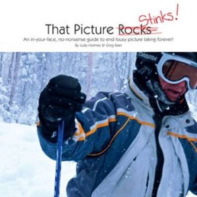 That Picture Stinks! (Paperback): Judy Holmes, Greg Baer