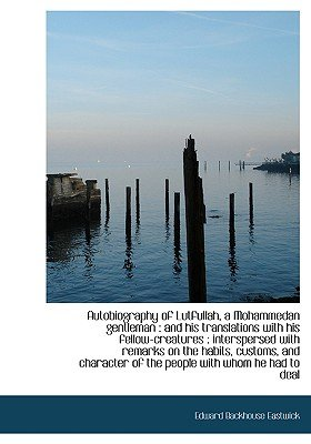 Autobiography of Lutfullah, a Mohammedan Gentleman - And His Translations with His Fellow-Creatures (Hardcover): Edward...