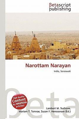 Narottam Narayan (Paperback): Lambert M. Surhone, Mariam T. Tennoe, Susan F. Henssonow