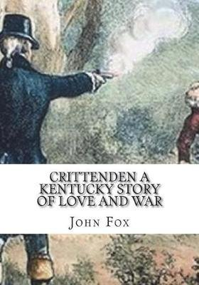 Crittenden A Kentucky Story of Love and War (Paperback): John Fox