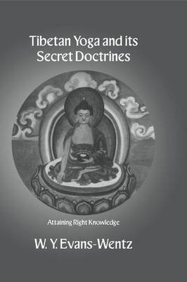 Tibetan Yoga and its Secret Doctrines (Paperback): W.Y. Evans-Wentz