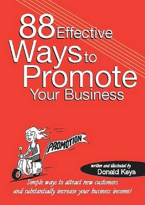 88 Effective Ways to Promote Your Business (Paperback): Donald Keys
