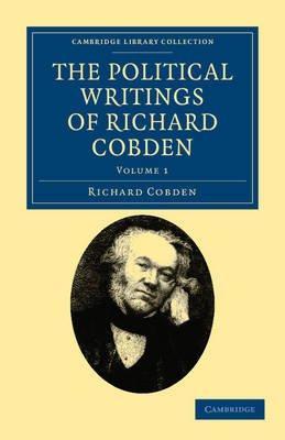 The Political Writings of Richard Cobden (Paperback): Richard Cobden